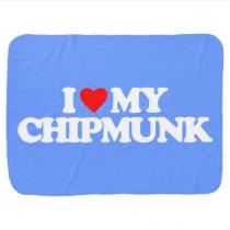 I LOVE MY CHIPMUNK BABY BLANKET