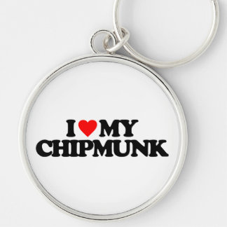 I LOVE MY CHIPMUNK KEYCHAINS