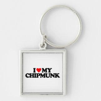 I LOVE MY CHIPMUNK KEY CHAINS