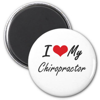 I love my Chiropractor 2 Inch Round Magnet