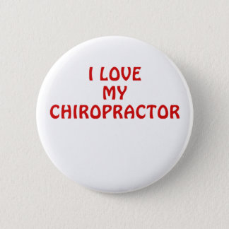 I Love My Chiropractor Button