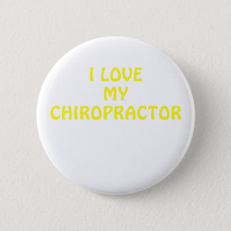 I Love My Chiropractor Pinback Button