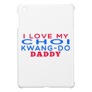 I Love My Choi Kwang Do Daddy Case For The iPad Mini