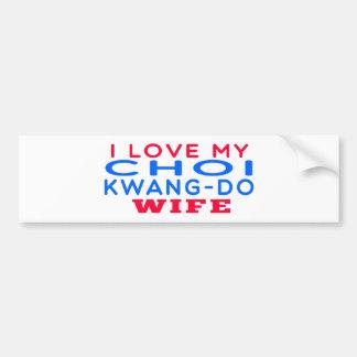 I Love My Choi Kwang-Do Wife Car Bumper Sticker