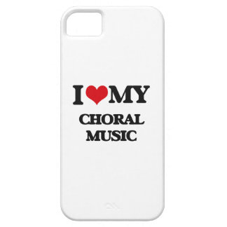 I Love My CHORAL MUSIC iPhone 5 Case