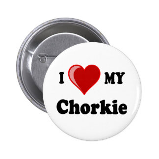 I love my Chorkie dog lover gifts Button