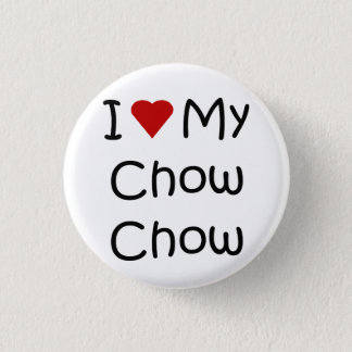 I Love My Chow Chow Dog Breed Gifts and Apparel Pinback Button