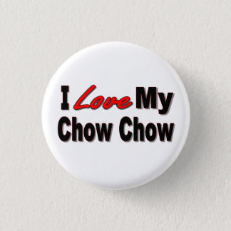 I Love My Chow Chow Dog Gifts Button