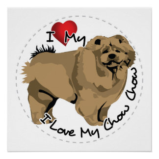 I Love My Chow Chow Dog Poster