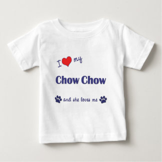 I Love My Chow Chow (Female Dog) Baby T-Shirt