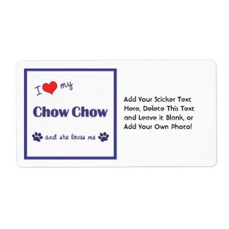 I Love My Chow Chow (Female Dog) Label