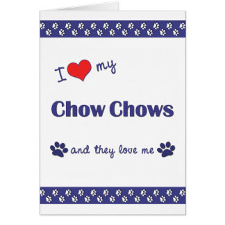 I Love My Chow Chows (Multiple Dogs) Card
