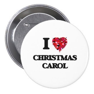 I Love My CHRISTMAS CAROL 3 Inch Round Button