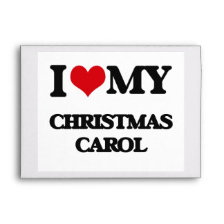 I Love My CHRISTMAS CAROL Envelopes