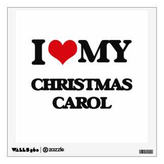 I Love My CHRISTMAS CAROL Wall Skins