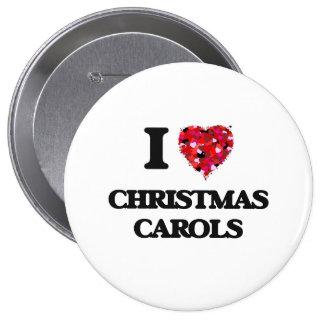 I Love My CHRISTMAS CAROLS 4 Inch Round Button