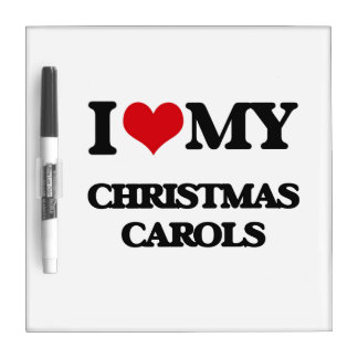 I Love My CHRISTMAS CAROLS Dry Erase White Board