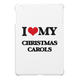 I Love My CHRISTMAS CAROLS Cover For The iPad Mini