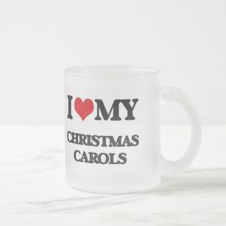 I Love My CHRISTMAS CAROLS Coffee Mugs