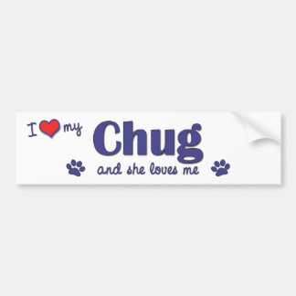 I Love My Chug (Female Dog) Bumper Sticker