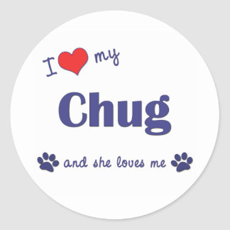 I Love My Chug (Female Dog) Classic Round Sticker