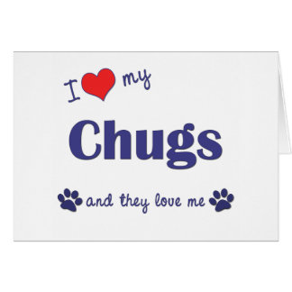 I Love My Chugs (Multiple Dogs) Card