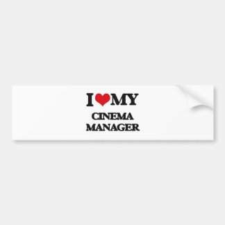 I love my Cinema Manager Bumper Sticker
