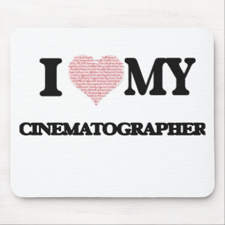 I love my Cinematographer (Heart Made from Words) Mouse Pad