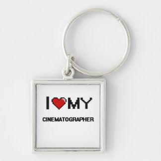 I love my Cinematographer Silver-Colored Square Keychain