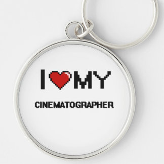 I love my Cinematographer Silver-Colored Round Keychain