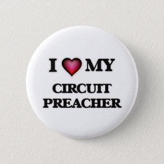 I love my Circuit Preacher Pinback Button