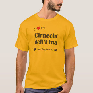 I Love My Cirnechi dell'Etna (Multiple Dogs) T-Shirt