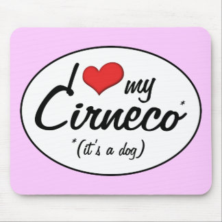 I Love My Cirneco (It's a Dog) Mouse Pad