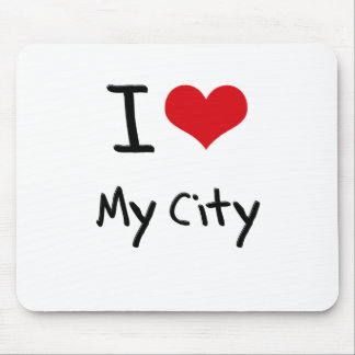 I love My City Mouse Pads
