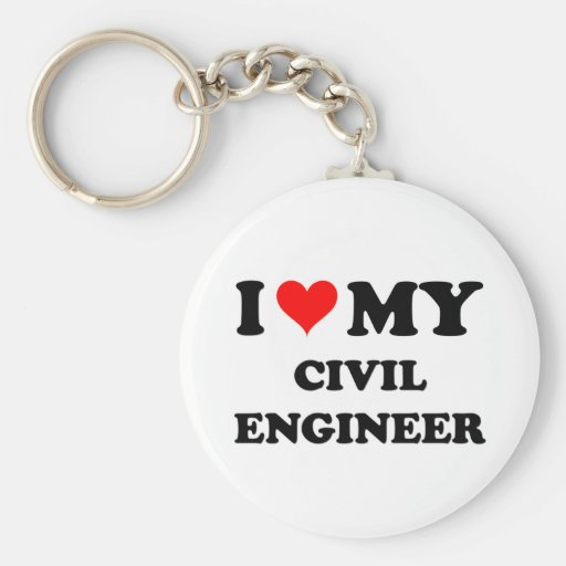 I Love My Civil Engineer Key Chain