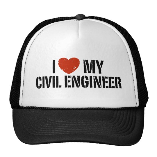 I Love My Civil Engineer Trucker Hat