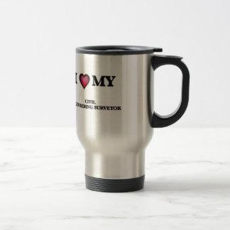 I love my Civil Engineering Surveyor Travel Mug