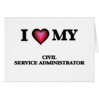 I love my Civil Service Administrator Card