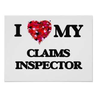 I love my Claims Inspector Poster