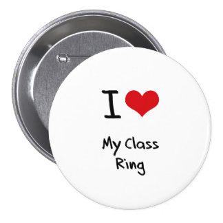 I love My Class Ring Pins
