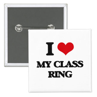 I love My Class Ring Buttons