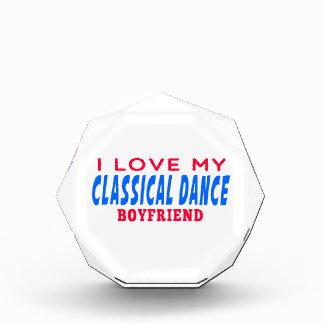 I Love My classical dance Boyfriend Acrylic Award