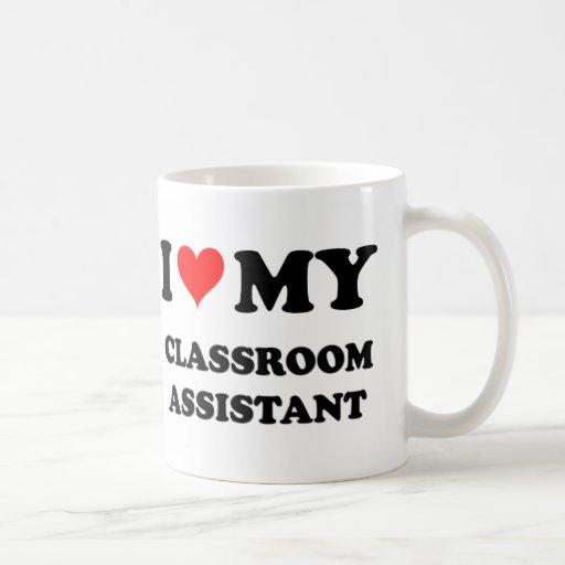 I Love My Classroom Assistant Classic White Coffee Mug