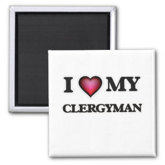 I love my Clergyman 2 Inch Square Magnet