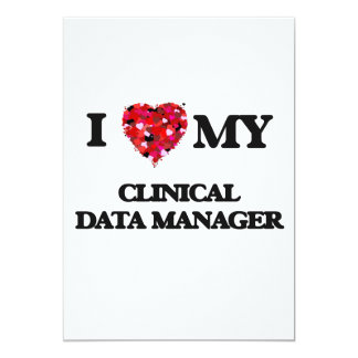 I love my Clinical Data Manager 5x7 Paper Invitation Card
