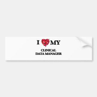 I love my Clinical Data Manager Car Bumper Sticker