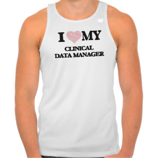 I love my Clinical Data Manager (Heart Made from W T Shirt