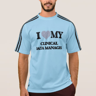 I love my Clinical Data Manager (Heart Made from W T Shirts
