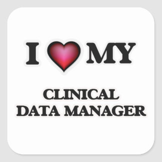I love my Clinical Data Manager Square Sticker