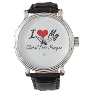 I love my Clinical Data Manager Wristwatches